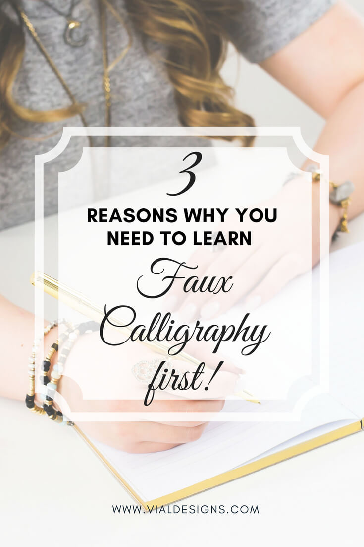 3 Reasons why you should learn faux calligraphy first