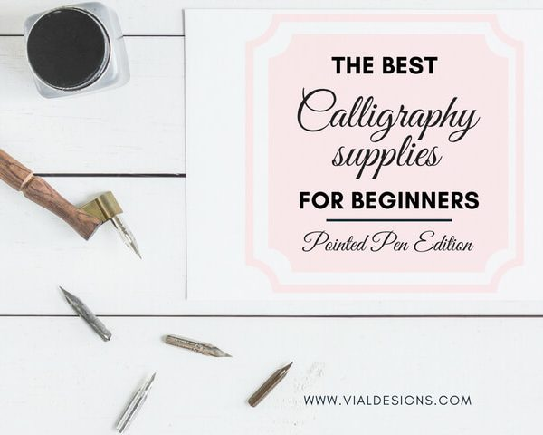 THE BEST CALLIGRAPHY SUPPLIES FOR BEGINNERS – Pointed Pen Edition