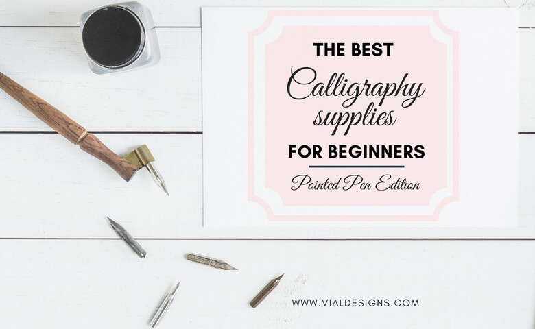 The Best Calligraphy Supplies for Beginners - Pointed Pen Edition | Best Calligraphy Supplies for beginners