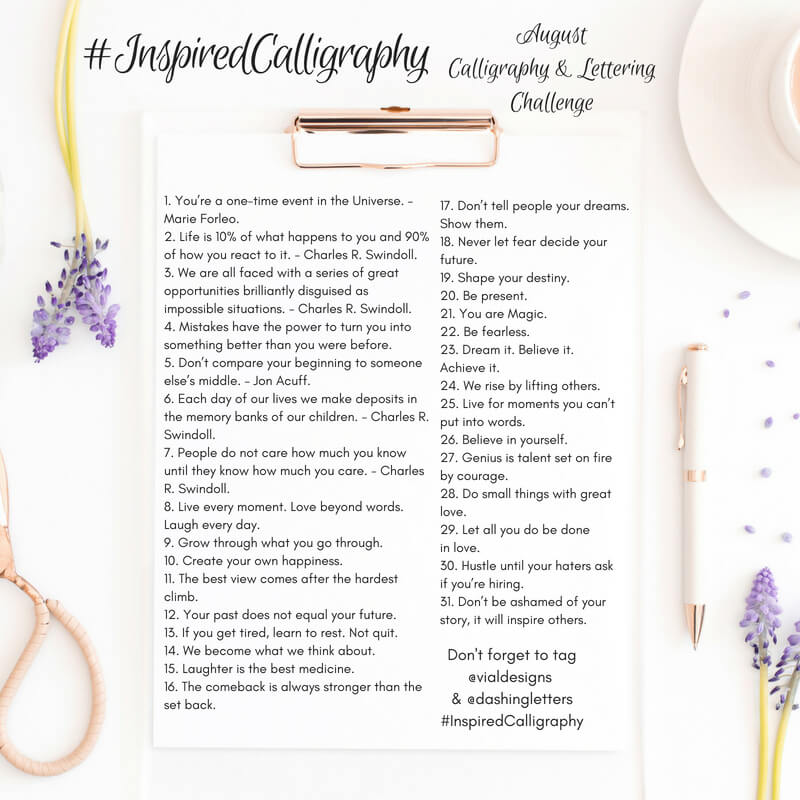 Inspired Calligraphy Challenge August 2018 by Vial Designs | Lettering Challenge | List of Daily Inspirational Quotes to practice in the Month of August