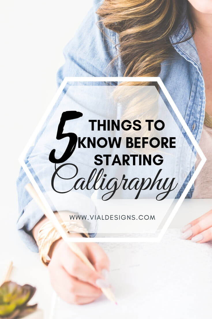 5 Things to know before starting calligraphy by Vial Designs | Calligraphy advice for beginners