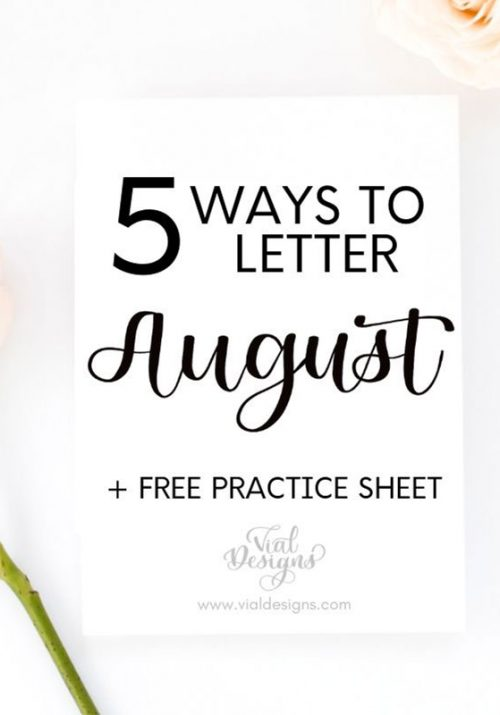 5 Ways to letter August plus free practice sheet by Vial Designs