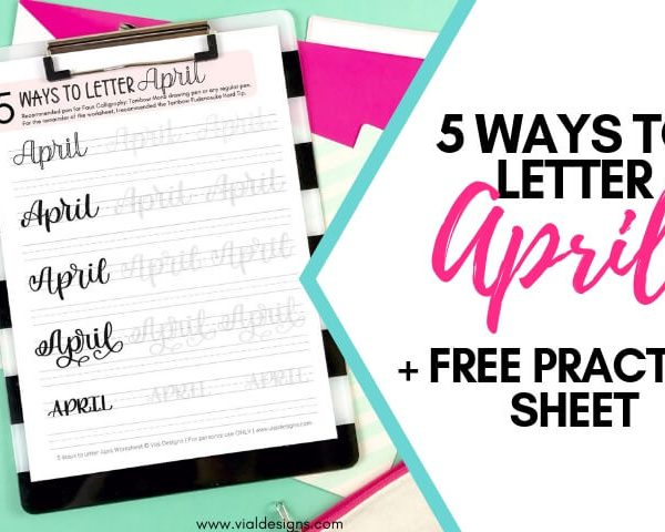 5 WAYS TO LETTER APRIL + FREE CALLIGRAPHY PRACTICE SHEET