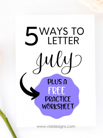5 Ways to Letter July_Lettering Tutorial by Vial Designs