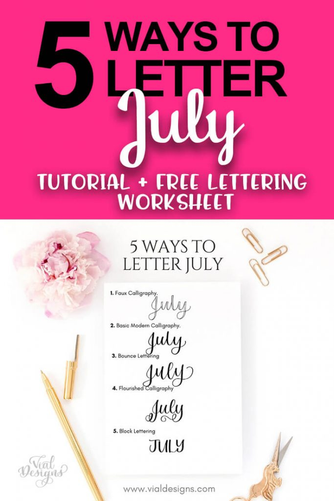 5 Ways to Letter July Lettering Tutorial by Vial Designs Includes Free worksheet