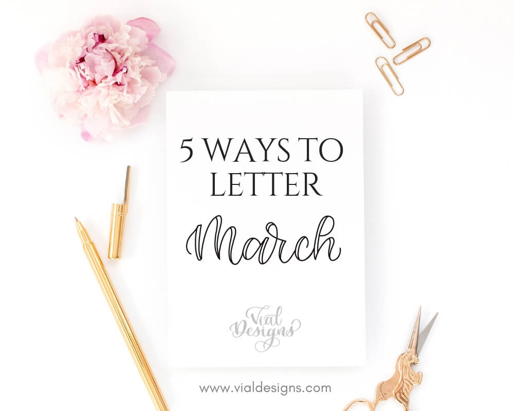 5 Ways to Letter March By Vial Designs | Learn Lettering for Bullet Journal