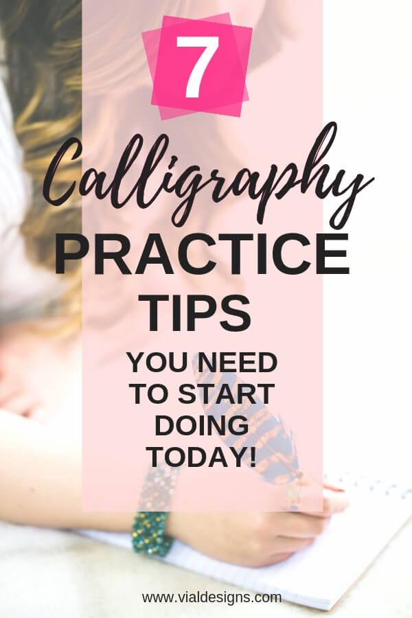 7 Calligraphy Practice Tips by Vial Desgins