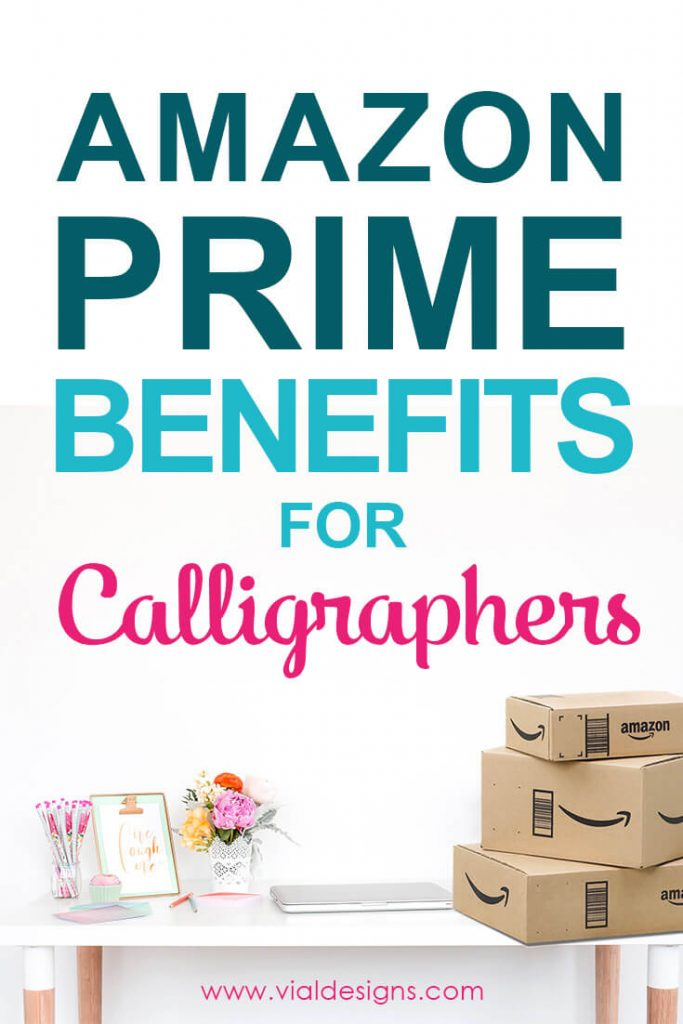 Amazon Prime Benefits for Calligraphers by Vial Designs