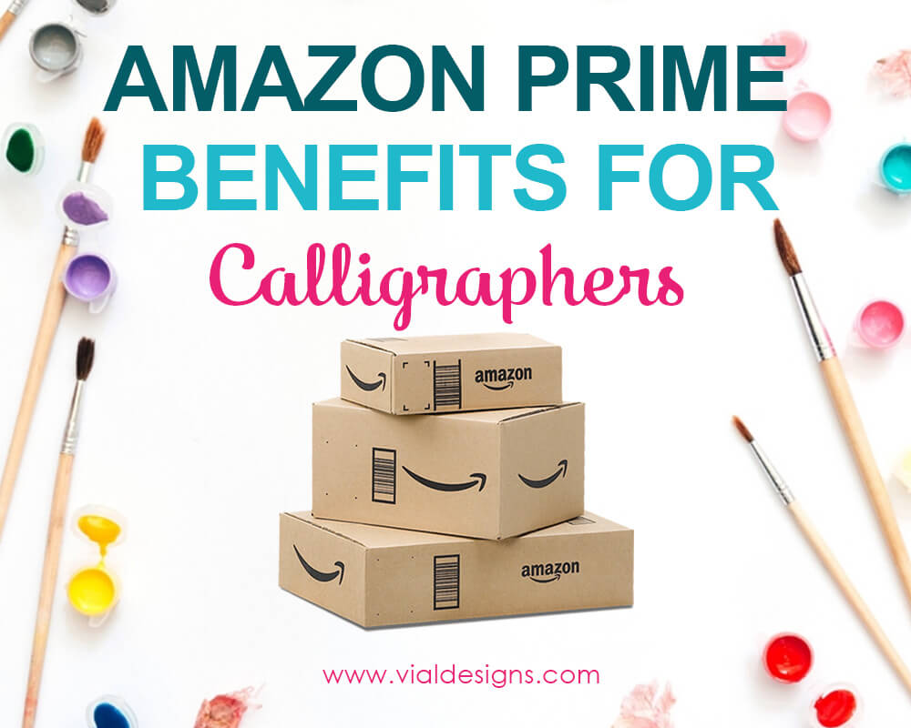 Amazon Prime Benefits for Calligraphy by Vial Designs