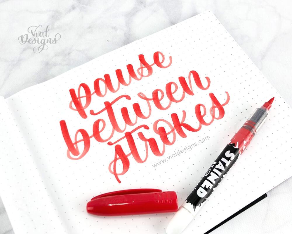 Calligraphy practice tip 2 Pause between strokes