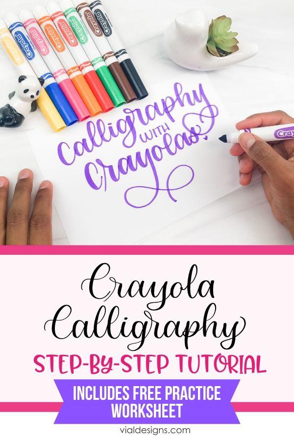 Crayola Calligraphy Step-by-step tutorial plus free worksheet by Vial Designs