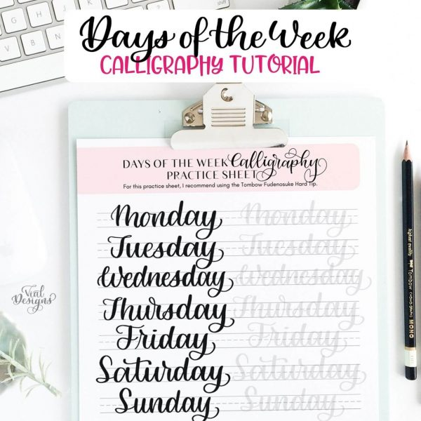 DAYS OF THE WEEK CALLIGRAPHY TUTORIAL + FREE PRACTICE SHEET