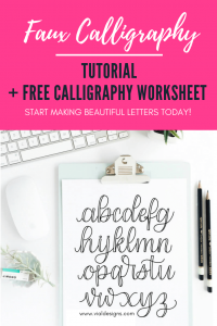 Learn How to Make Faux Calligraphy | Faux Calligraphy Tutorial + Free Calligraphy Worksheet by Vial Designs