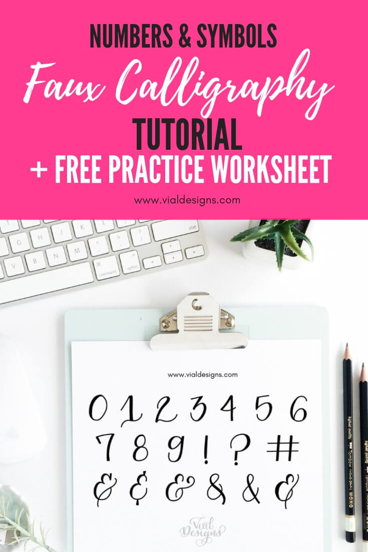 Learn How to make Faux Calligraphy by Vial Designs | Step-by-step tutorial to create beautiful Numbers and symbols plus a free calligraphy worksheet | Free Calligraphy Practice Sheet