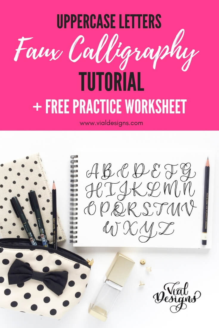 Faux Calligraphy Tutorial | Learn How to make Faux Calligraphy Uppercase Letter by Vial Designs | Step-by-step tutorial to create beautiful uppercase letters plus free calligraphy worksheet | Free Calligraphy Practice Sheet