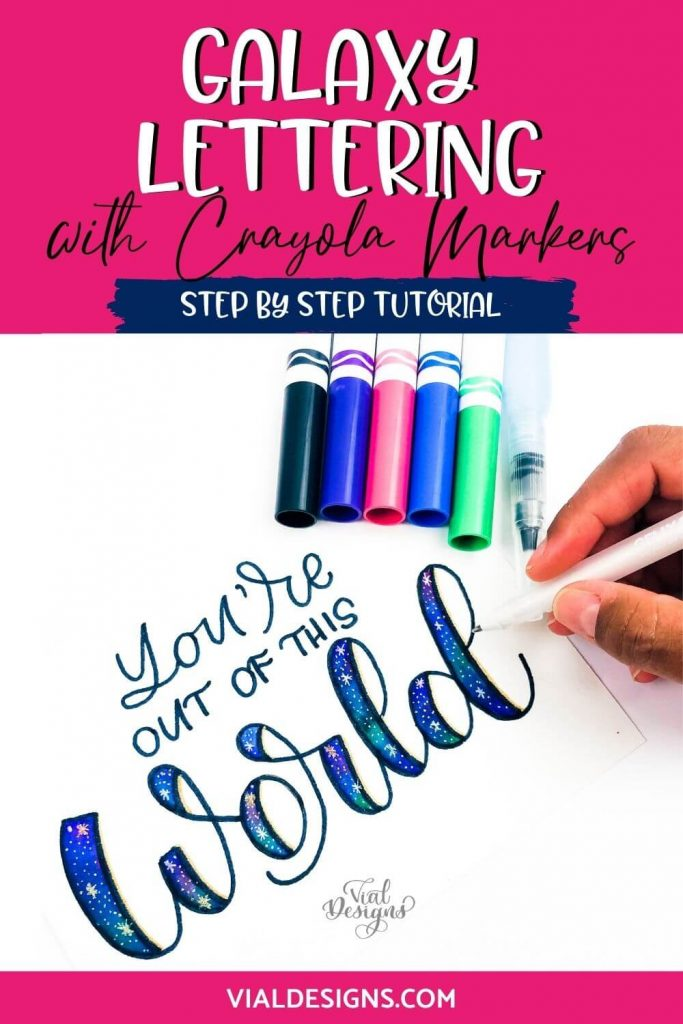 Galaxy Lettering Tutorial with Crayola Markers step by step tutorial Vial Designs