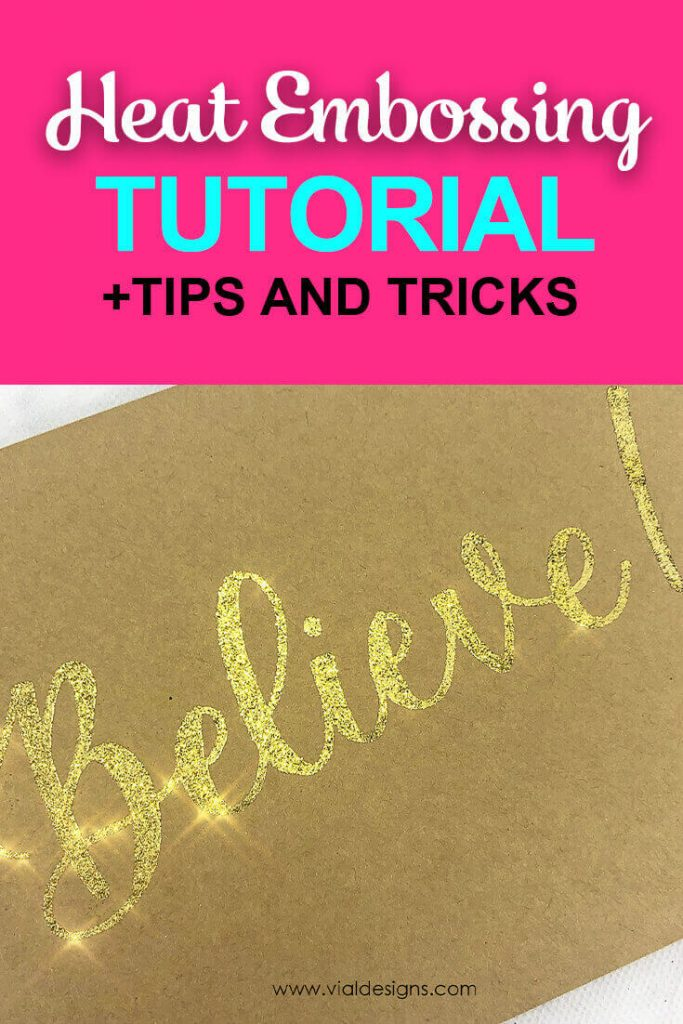 Heat Embossing Tutorial + Tips and Tricks by Vial Designs