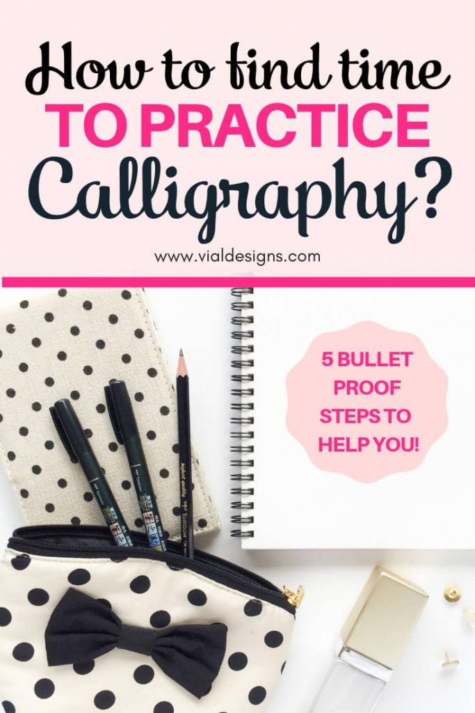 How to Find time to practice calligraphy? by Vial Designs