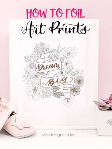 How to Foil Art Prints DIY Tutorial by Vial Designs