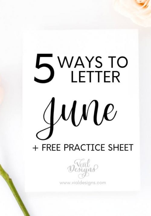5 Ways to letter june + Free Practice Sheet