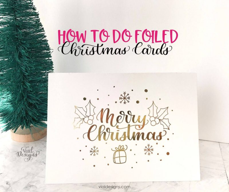 How to do foiled christmas cards tutorial by Vial Designs