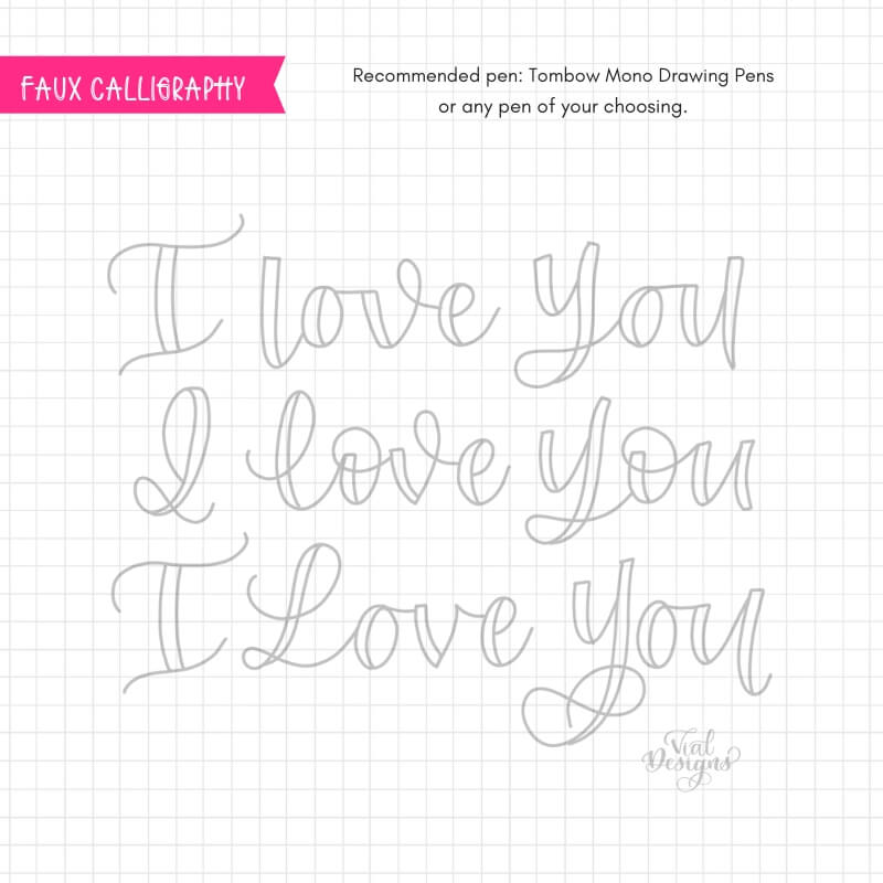 How to letter I love you in faux calligraphy by Vial Designs | 3 Different ways to letter I love you | How to write I love you in calligraphy | Three different ways to write I love you in Faux Calligraphy | Free Calligraphy Practice Sheet | Free I love you calligraphy practice sheet