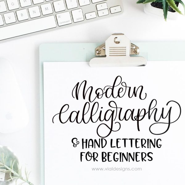 MODERN CALLIGRAPHY AND HAND LETTERING FOR BEGINNERS