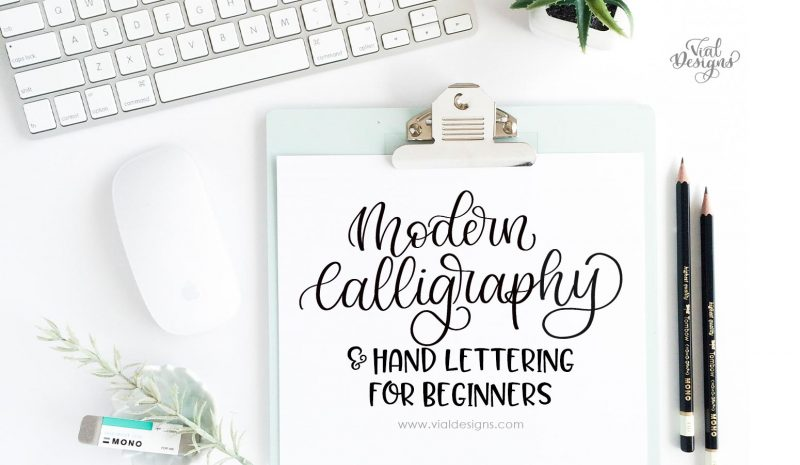 Modern Calligraphy and Hand Lettering 101 for beginners by Vial Designs