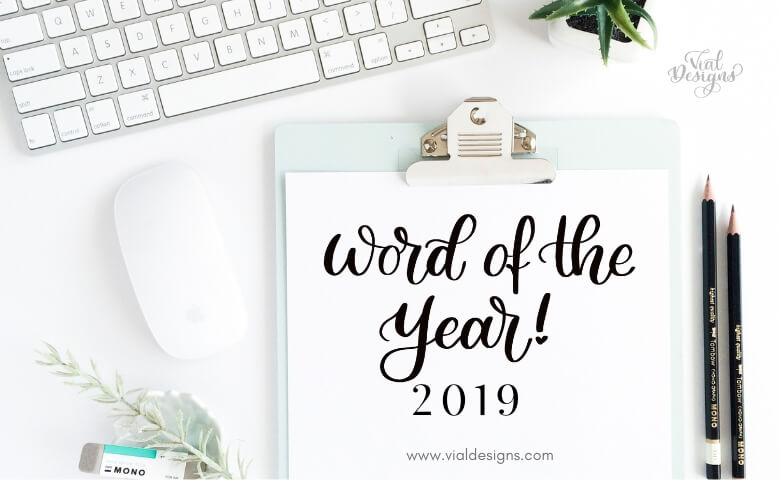 My Word of the Year 2019 by Vial Designs