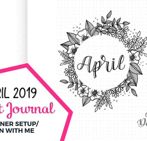 Feature Post Image Showing My Plan with Me Bullet Journal set up for April 2019
