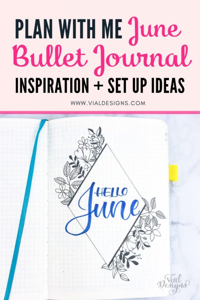 Plan with me Bullet Journal June 2019 Set up ideas and Inspiration_Vial Designs