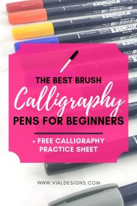 The Best Brush Calligraphy Pens for Beginners | The best brush pens for beginners in lettering Includes a free calligraphy practice sheet by Vial Designs