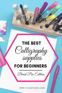 The Best Calligraphy Supplies for Beginners - Brush Pen Edition