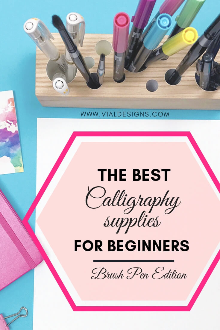 The Best Calligraphy Supplies for Beginners - Brush Pen Edition By Vial Designs