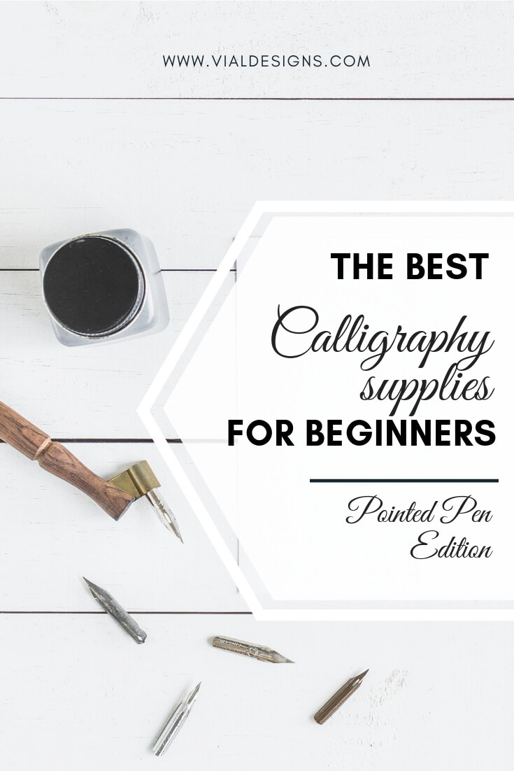 The Best Calligraphy Supplies for Beginners for Pointed Pen By Vial Designs
